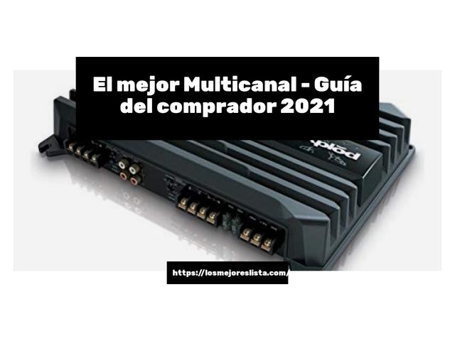 Los Mejores Multicanal – Guía de compra, Opiniones y Comparativa del 2021 (España)