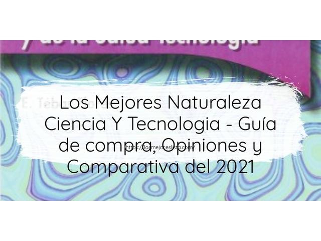 Los Mejores Naturaleza Ciencia Y Tecnologia – Guía de compra, Opiniones y Comparativa del 2021 (España)