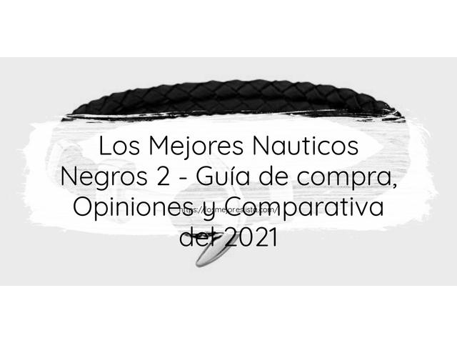 Los Mejores Nauticos Negros 2 – Guía de compra, Opiniones y Comparativa del 2021 (España)
