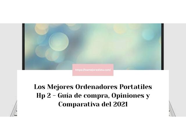 Los Mejores Ordenadores Portatiles Hp 2 – Guía de compra, Opiniones y Comparativa del 2021 (España)