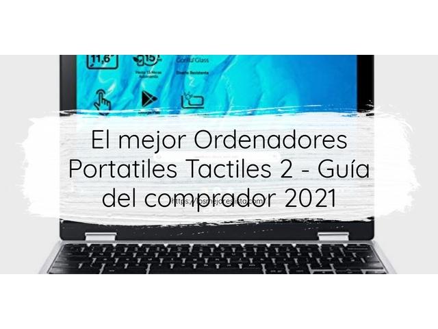 Los Mejores Ordenadores Portatiles Tactiles 2 – Guía de compra, Opiniones y Comparativa del 2021 (España)