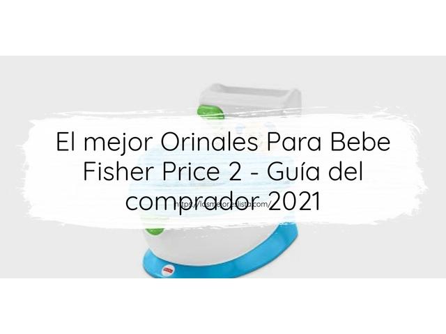 Los Mejores Orinales Para Bebe Fisher Price 2 – Guía de compra, Opiniones y Comparativa del 2021 (España)
