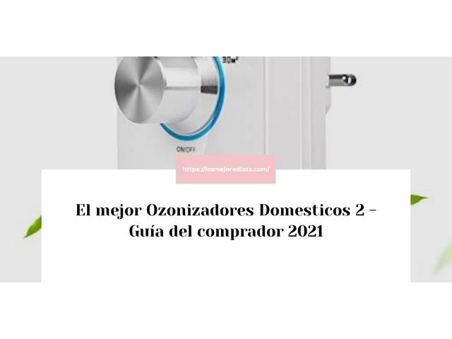 Los Mejores Ozonizadores Domesticos 2 – Guía de compra, Opiniones y Comparativa del 2021 (España)