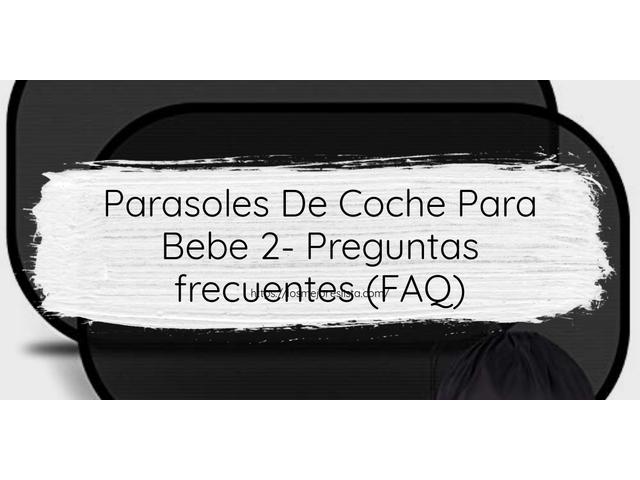 Los Mejores Parasoles De Coche Para Bebe 2 – Guía de compra, Opiniones y Comparativa del 2021 (España)