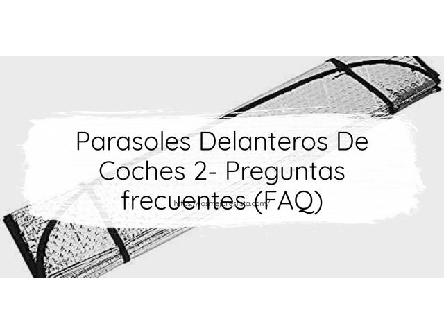 Los Mejores Parasoles Delanteros De Coches 2 – Guía de compra, Opiniones y Comparativa del 2021 (España)