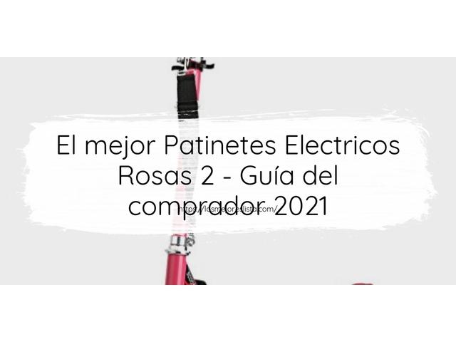 Los Mejores Patinetes Electricos Rosas 2 – Guía de compra, Opiniones y Comparativa del 2021 (España)