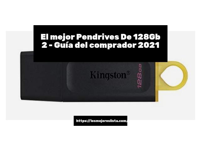 Los Mejores Pendrives De 128Gb 2 – Guía de compra, Opiniones y Comparativa del 2021 (España)