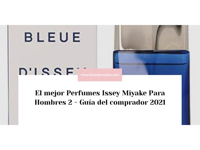 Los Mejores Perfumes Issey Miyake Para Hombres 2 – Guía de compra, Opiniones y Comparativa del 2021 (España)