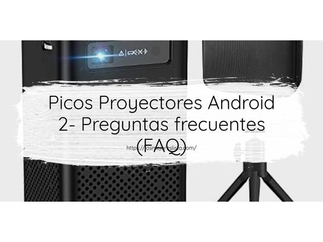 Los Mejores Picos Proyectores Android 2 – Guía de compra, Opiniones y Comparativa del 2021 (España)