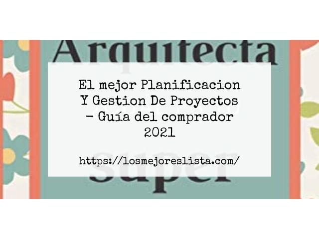 Los Mejores Planificacion Y Gestion De Proyectos – Guía de compra, Opiniones y Comparativa del 2021 (España)