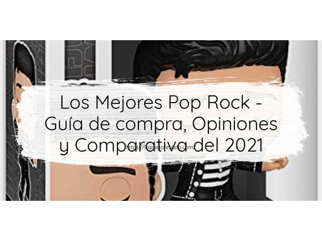 Los Mejores Pop Rock – Guía de compra, Opiniones y Comparativa del 2021 (España)