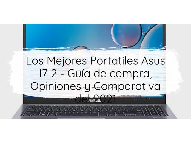 Los Mejores Portatiles Asus I7 2 – Guía de compra, Opiniones y Comparativa del 2021 (España)