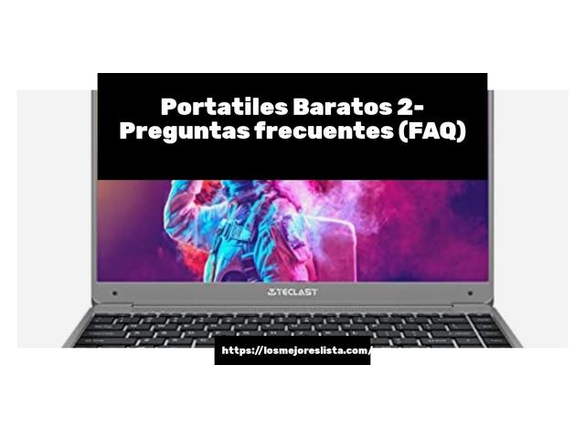 Los Mejores Portatiles Baratos 2 – Guía de compra, Opiniones y Comparativa del 2021 (España)