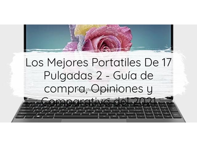 Los Mejores Portatiles De 17 Pulgadas 2 – Guía de compra, Opiniones y Comparativa del 2021 (España)