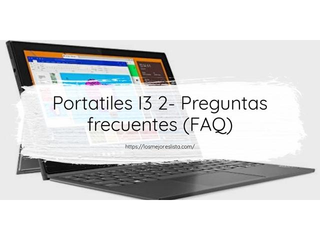 Los Mejores Portatiles I3 2 – Guía de compra, Opiniones y Comparativa del 2021 (España)