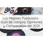 Los Mejores Posavasos - Guía de compra, Opiniones y Comparativa del 2021