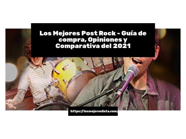 Los Mejores Post Rock – Guía de compra, Opiniones y Comparativa del 2021 (España)
