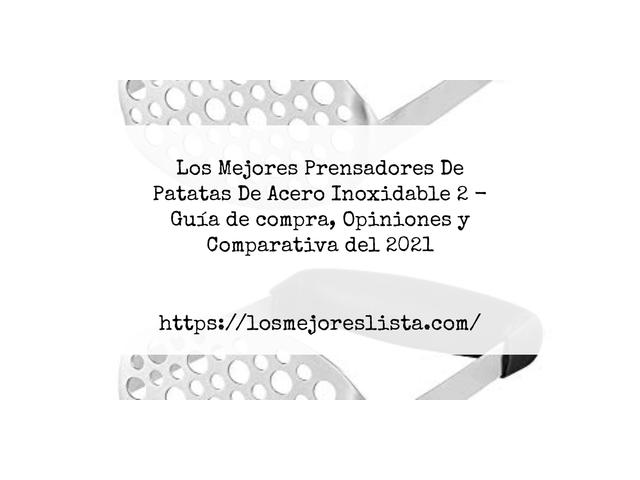 Los Mejores Prensadores De Patatas De Acero Inoxidable 2 – Guía de compra, Opiniones y Comparativa del 2021 (España)