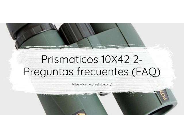 Los Mejores Prismaticos 10X42 2 – Guía de compra, Opiniones y Comparativa del 2021 (España)