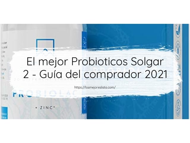 Los Mejores Probioticos Solgar 2 – Guía de compra, Opiniones y Comparativa del 2021 (España)
