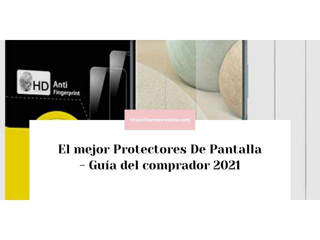 Los Mejores Protectores De Pantalla – Guía de compra, Opiniones y Comparativa del 2021 (España)