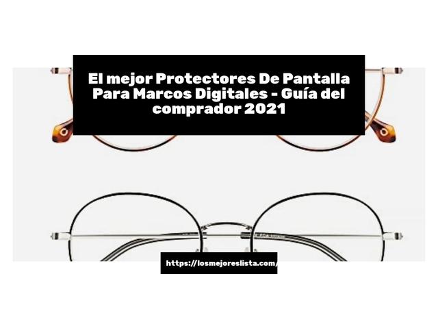 Los Mejores Protectores De Pantalla Para Marcos Digitales – Guía de compra, Opiniones y Comparativa del 2021 (España)