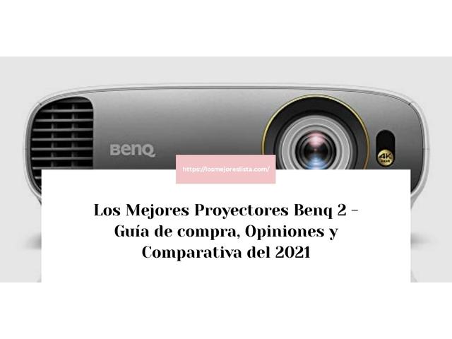 Los Mejores Proyectores Benq 2 – Guía de compra, Opiniones y Comparativa del 2021 (España)