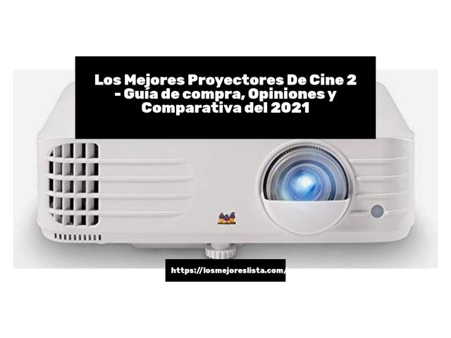 Los Mejores Proyectores De Cine 2 – Guía de compra, Opiniones y Comparativa del 2021 (España)