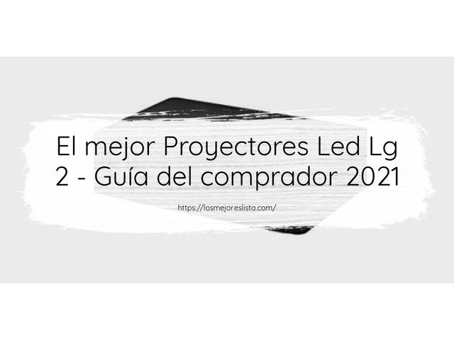 Los Mejores Proyectores Led Lg 2 – Guía de compra, Opiniones y Comparativa del 2021 (España)
