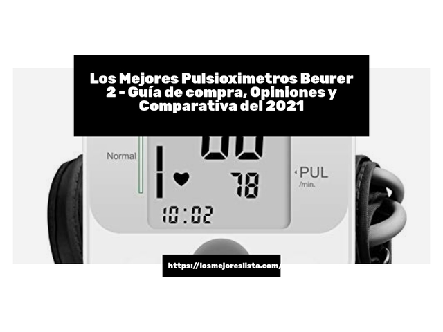 Los Mejores Pulsioximetros Beurer 2 – Guía de compra, Opiniones y Comparativa del 2021 (España)