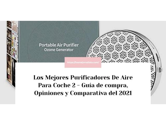 Los Mejores Purificadores De Aire Para Coche 2 – Guía de compra, Opiniones y Comparativa del 2021 (España)