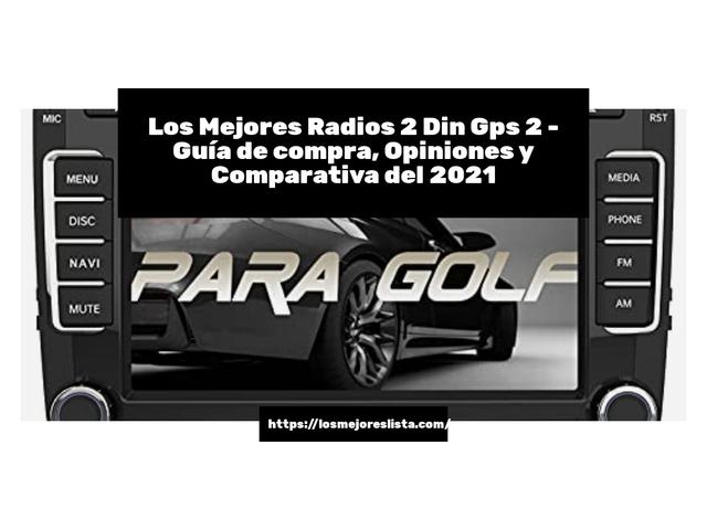Los Mejores Radios 2 Din Gps 2 – Guía de compra, Opiniones y Comparativa del 2021 (España)