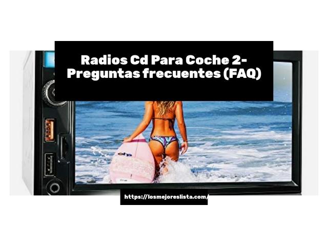 Los Mejores Radios Cd Para Coche 2 – Guía de compra, Opiniones y Comparativa del 2021 (España)