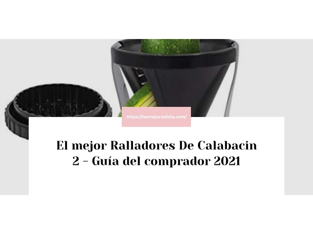 Los Mejores Ralladores De Calabacin 2 – Guía de compra, Opiniones y Comparativa del 2021 (España)