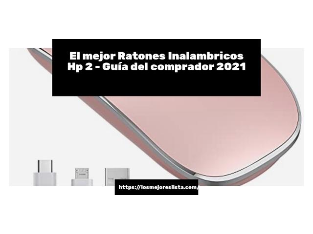 Los Mejores Ratones Inalambricos Hp 2 – Guía de compra, Opiniones y Comparativa del 2021 (España)