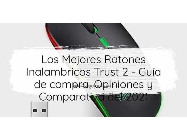 Los Mejores Ratones Inalambricos Trust 2 – Guía de compra, Opiniones y Comparativa del 2021 (España)