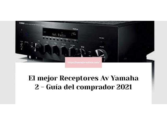Los Mejores Receptores Av Yamaha 2 – Guía de compra, Opiniones y Comparativa del 2021 (España)