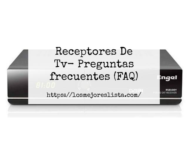 Los Mejores Receptores De Tv – Guía de compra, Opiniones y Comparativa del 2021 (España)