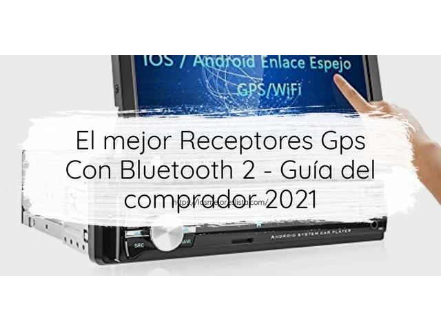 Los Mejores Receptores Gps Con Bluetooth 2 – Guía de compra, Opiniones y Comparativa del 2021 (España)