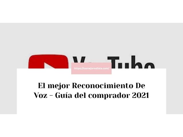 Los Mejores Reconocimiento De Voz – Guía de compra, Opiniones y Comparativa del 2021 (España)