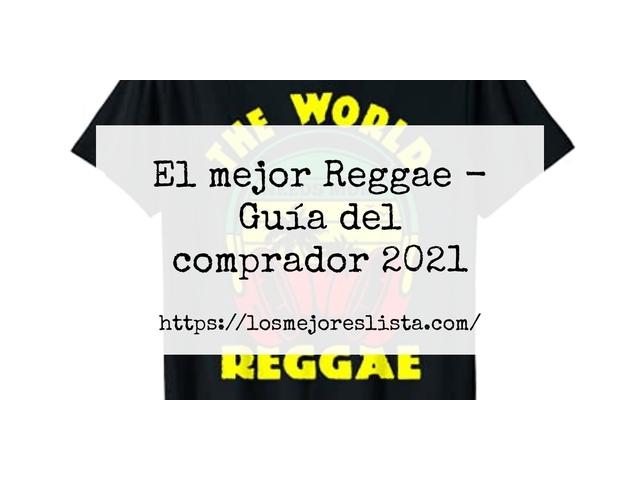 Los Mejores Reggae – Guía de compra, Opiniones y Comparativa del 2021 (España)