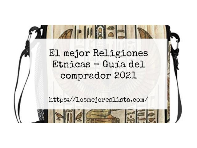 Los Mejores Religiones Etnicas – Guía de compra, Opiniones y Comparativa del 2021 (España)