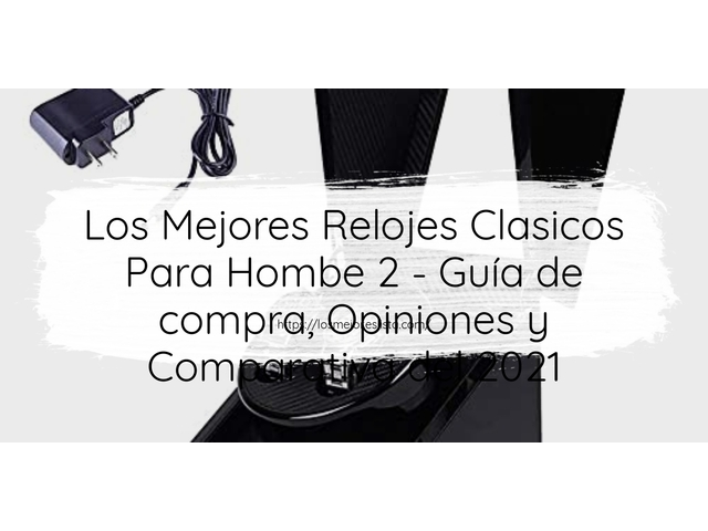 Los Mejores Relojes Clasicos Para Hombe 2 – Guía de compra, Opiniones y Comparativa del 2021 (España)