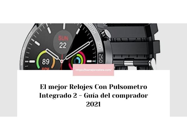 Los Mejores Relojes Con Pulsometro Integrado 2 – Guía de compra, Opiniones y Comparativa del 2021 (España)