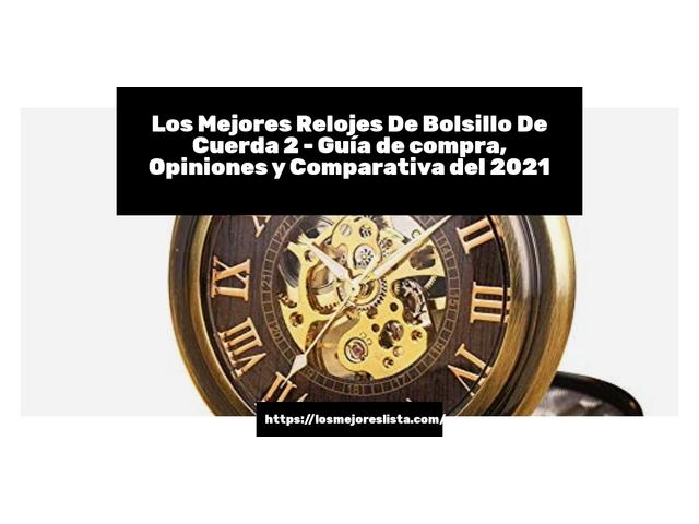 Los Mejores Relojes De Bolsillo De Cuerda 2 – Guía de compra, Opiniones y Comparativa del 2021 (España)