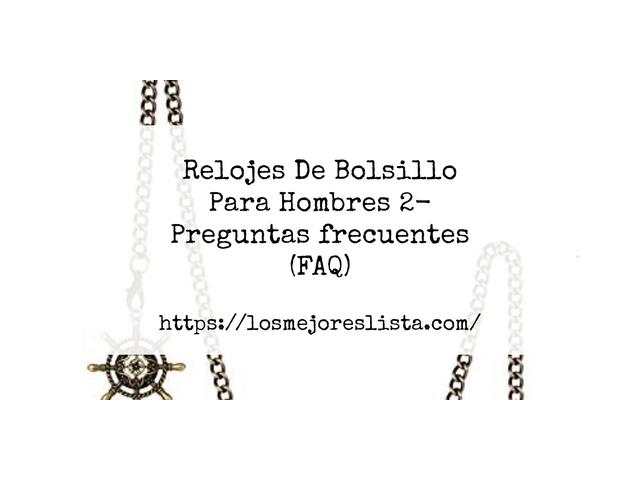 Los Mejores Relojes De Bolsillo Para Hombres 2 – Guía de compra, Opiniones y Comparativa del 2021 (España)