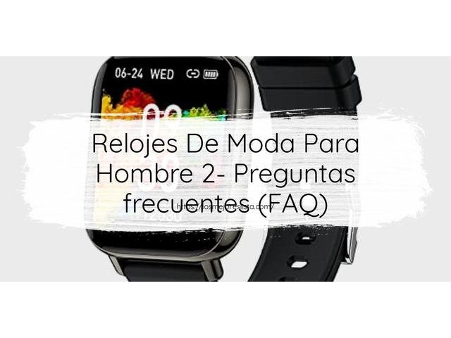 Los Mejores Relojes De Moda Para Hombre 2 – Guía de compra, Opiniones y Comparativa del 2021 (España)
