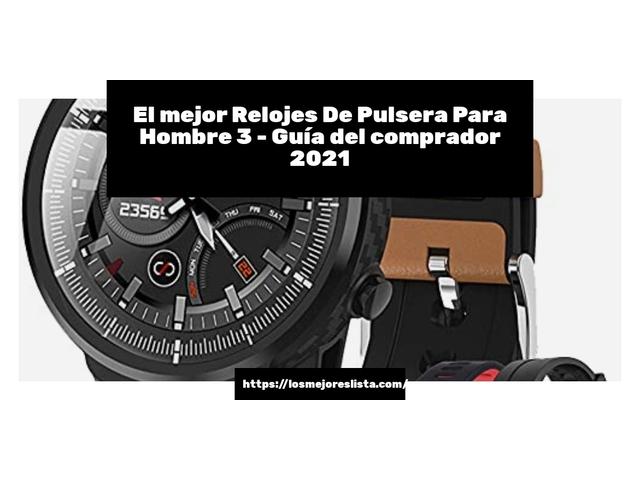 Los Mejores Relojes De Pulsera Para Hombre 3 – Guía de compra, Opiniones y Comparativa del 2021 (España)
