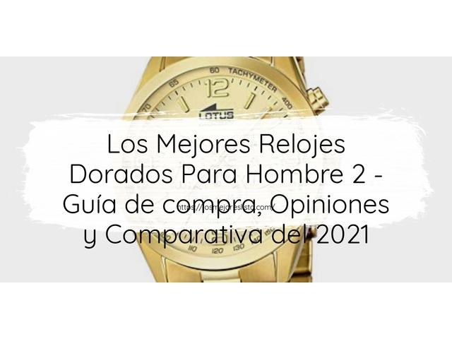 Los Mejores Relojes Dorados Para Hombre 2 – Guía de compra, Opiniones y Comparativa del 2021 (España)
