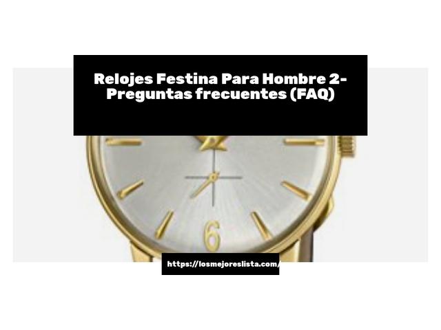 Los Mejores Relojes Festina Para Hombre 2 – Guía de compra, Opiniones y Comparativa del 2021 (España)